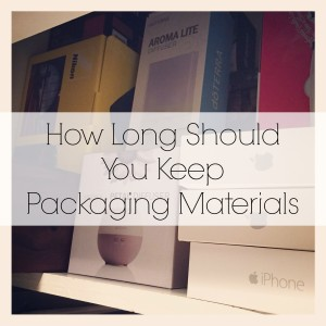 How Long Should You Keep Packaging Materials